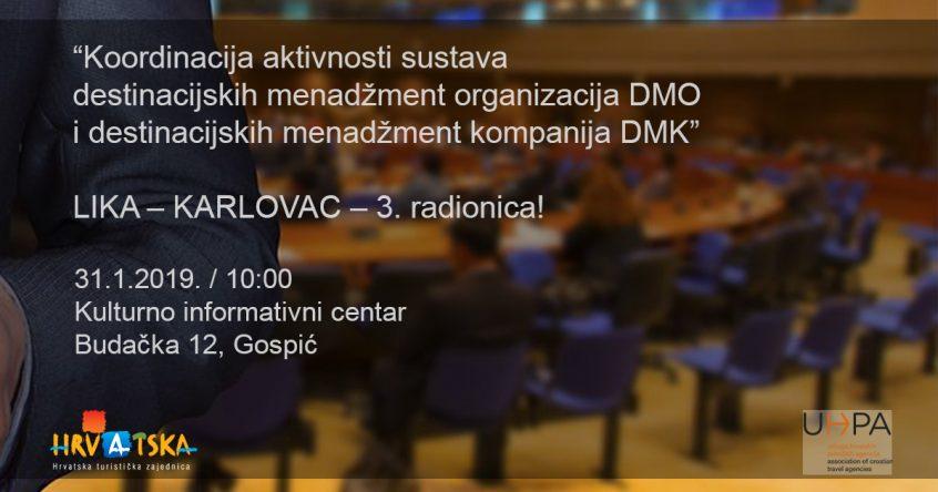 Koordinacija aktivnosti sustava destinacijskih menadžment organizacija DMO i destinacijskih menadžment kompanija DMK – 3. radionica!