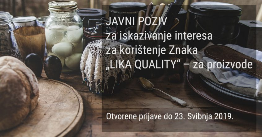 "JAVNI POZIV za iskazivanje interesa za korištenje Znaka ""Lika Quality"" – za proizvode"